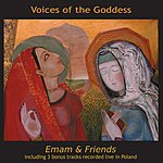 Emam & Friends Voices Of The Goddess