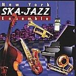 New York Ska-Jazz Ensemble New York Ska-Jazz Ensemble