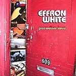 Effron White Paradiso Loco