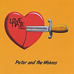 Peter & The Wolves Love/Hate Thing
