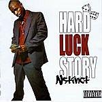 N'Stinct Hardluck Story