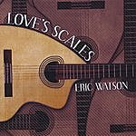 Eric Watson Love's Scales