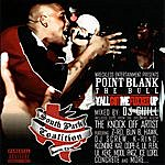Point Blank Yall Gat Me Fuxxed Up Vol. I