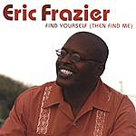 Eric Frazier Find Yourself (Then Find Me)