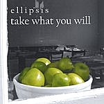 Ellipsis Take What You Will