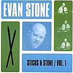 Evan Stone Sticks & Stone, Vol. 1