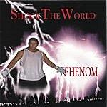 Phenom Shock The World
