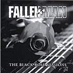 Fallen Man The Black Rose Sessions
