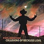 Paul Zarzyski Collisions Of Reckless Love