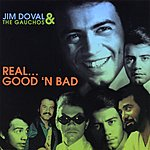 Jim Doval & The Gauchos Real...good 'n Bad