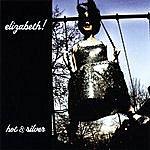 Elizabeth Hot & Silver