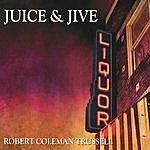 Robert Coleman Trussell Juice & Jive