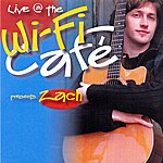Zach Wifi Café Presents: Zach