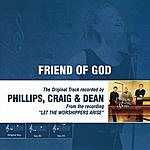 Phillips, Craig & Dean Friend Of God (As Made Popular By Phillps, Craig & Dean)
