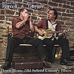 Richard Ray Farrell Down Home Old School Country Blues