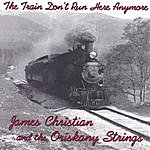 James Christian The Train Don't Run Here Anymore
