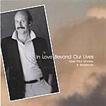 Noel Paul Stookey In Love Beyond Our Lives