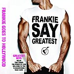 Frankie Goes To Hollywood Frankie Say Greatest (Standard Version)