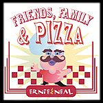 Ernie & Neal Friends, Family & Pizza