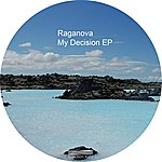 Raganova My Decision Ep