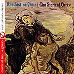 The Sistine Choir The Story Of Christ (Digitally Remastered)