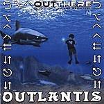 Outthere Outlantis