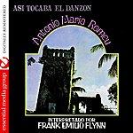 Frank Emilio Flynn Asi Tocaba El Danzon: Antonio Maria Romeu (Digitally Remastered)