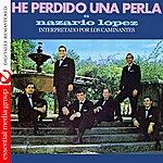 Los Caminantes He Perdido Una Perla De Nazario Lopez (Digitally Remastered)