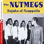 Nutmegs Rajahs Of Acappella (Digitally Remastered)