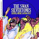 The Swan Silvertones Gospel Music Anthology (Digitally Remastered)
