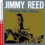Jimmy Reed Wailin' The Blues (Digitally Remastered)