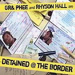 G.R. Detained @ The Border