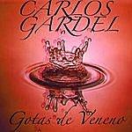 Carlos Gardel Gotas De Veneno