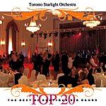 Toronto Starlight Orchestra Top 20: The Best of Boutique Big Bands