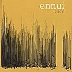 Ennui Cry