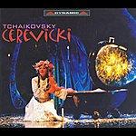Gennady Rozhdestvensky Tchaikovsky: Cherevichki (The Little Shoes)