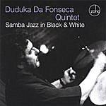 Duduka Da Fonseca Samba Jazz In Black And White