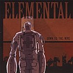 Elemental Down To The Wire