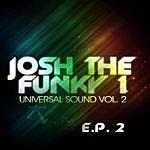 Josh The Funky 1 Universal Sound Vol. 2 (Ep 2)
