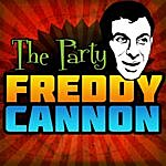 Freddy Cannon The Party