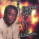 Eugene Grey Authentic
