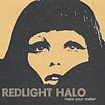 Redlight Halo Make Your Maker