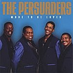 The Persuaders Made To Be Loved