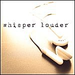 One Way Whisper Louder
