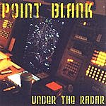 Point Blank Under The Radar