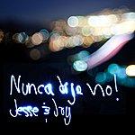 Jesse & Joy Nunca Dije No (Single)