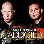 Mind Control Nervous Nitelife: Addicted