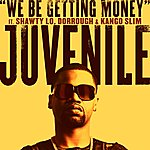 Juvenile We Be Getting Money (Single)(Edited)