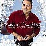 Gilberto Santa Rosa Lo Mejor De Gilberto En La Navidad