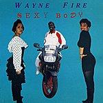 Wayne Fire Sexy Body